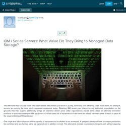 IBM i Series Servers: What Value Do They Bring to Managed Data Storage?