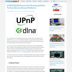 6 UPnP/DLNA Servers For Streaming Media To Your Devices [Cross-Platform]