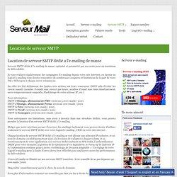 Serveur SMTP dédié à l'e-mailing de masse