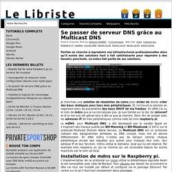 Se passer de serveur DNS grâce au Multicast DNS