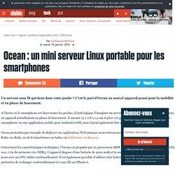 Ocean : un mini serveur Linux portable pour les smartphones