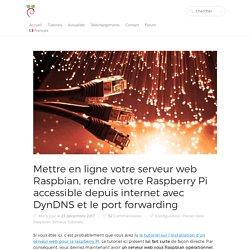 Mettre en ligne votre serveur web Raspbian, DynDNS et port forwarding