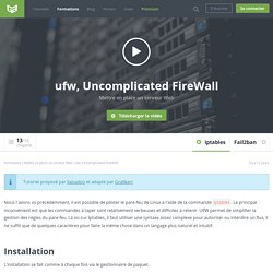 Mettre en place un serveur Web : ufw, Uncomplicated FireWall
