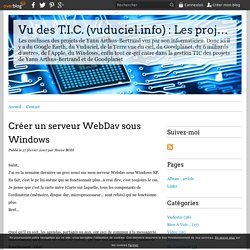 Créer un serveur WebDav sous Windows - Vu des T.I.C. (vuduciel.info) : Les projets de Yann Arthus-Bertrand vu des TIC...c'est pas trop tôt!!!