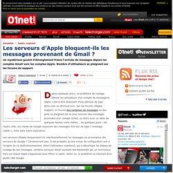Les serveurs d'Apple bloquent-ils les messages provenant de Gmail ?
