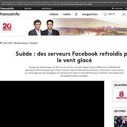 Suède : des serveurs Facebook refroidis par le vent glacé