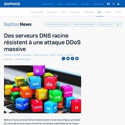 Des serveurs DNS racine résistent à une attaque DDoS massive – Sophos News