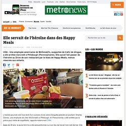 Etats-Unis : la serveuse de McDonald's aurait fait passer de l'héroïne par des Happy Meals