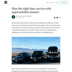 Hire the right limo service with approachable manner