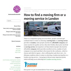 How to find a moving firm or a moving service in London – bestmanandavanlondon