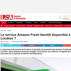 Le service Amazon Fresh bientôt disponible à...