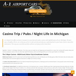 Limo Service to Casinos in Detroit, Ann Arbor-MI. Hire Detroit Night Club Limo, Taxi & Cabss