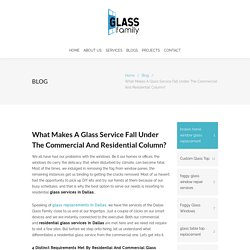 What Makes A Glass Service Fall Under The Commercial And Residential Column?