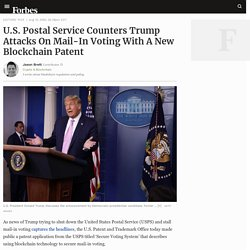 U.S. Postal Service Counters Trump Attacks On Mail-In Voting With A New Blockchain Patent