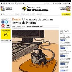 Russie. Une armée de trolls au service dePoutine
