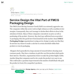 Service Design the Vital Part of FMCG Packaging Design