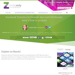 Facebook Timeline for brands due end of February: here's how to prepare – Simply Zesty - Simply Zesty