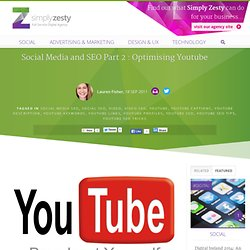 Social Media and SEO Part 2 : Optimising Youtube