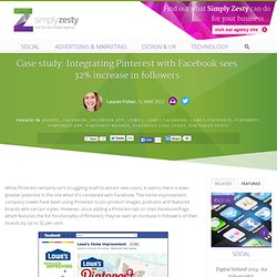 Case study: Integrating Pinterest with Facebook sees 32% increase in followers – Simply Zesty - Simply Zesty