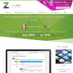 New company launches 'pay by click' social commerce model – Simply Zesty - Simply Zesty