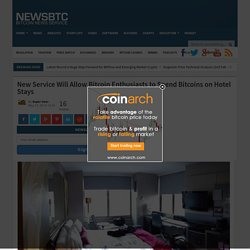 New Service Will Allow Bitcoin Enthusiasts to Spend Bitcoins on Hotel Stays
