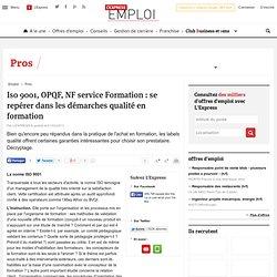 Iso 9001, OPQF, NF service Formation : se repérer dans les démarches qualité en formation