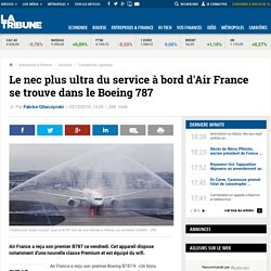 Le nec plus ultra du service à bord d'Air France se trouve dans le Boeing 787