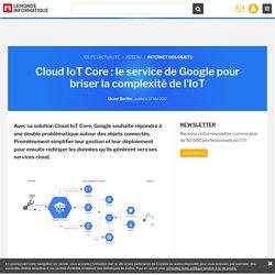 Cloud IoT Core : le service de Google pour briser la complexité de l'IoT