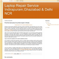 Laptop Repair Service Indirapuram,Ghaziabad & Delhi NCR: Find the best place for printer repair in Noida