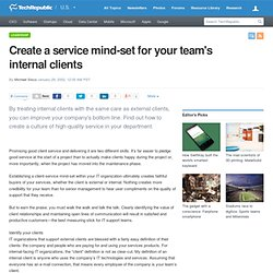 Create a service mind-set for your team's internal clients