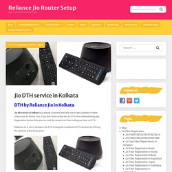 Jio DTH service in Kolkata - Reliance Jio Router Setup