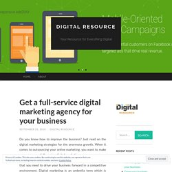Get a full-service digital marketing agency for your business