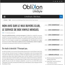 Mon avis sur le Wax Buyers Club, le service de box vinyle mensuel