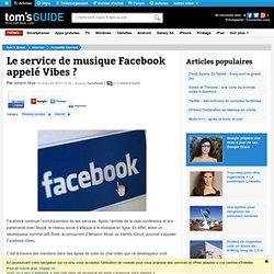 Le service de musique Facebook appelé Vibes ?