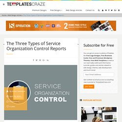 The Three Types of Service Organization Control Reports