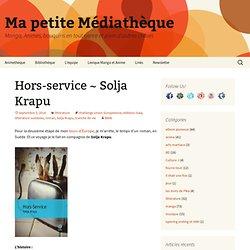 Hors-service ~ Solja Krapu - Ma petite Médiathèque