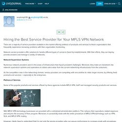 Hiring the Best Service Provider for Your MPLS VPN Network: anujksingh08