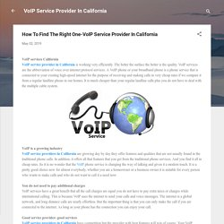 How To Find The Right One-VoIP Service Provider In California?