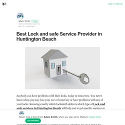 Best Lock and safe Service Provider in Huntington Beach