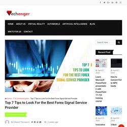 Top 7 Tips to Look For the Best Forex Signal Service Provider