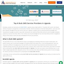Top 6 Bulk SMS Service Providers in Uganda