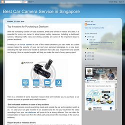 Best Car Camera Service in Singapore: Top 4 reasons for Purchasing a Dashcam