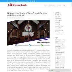 How to Live Stream Your Church Service with StreamNow - StreamHash