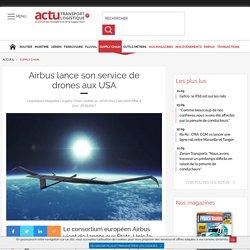Airbus lance son service de drones aux USA - Actu-Transport-Logistique.fr