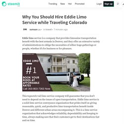 Why You Should Hire Eddie Limo Service while Traveling Colorado