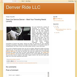 Town Car Service Denver – Meet Your Traveling Needs Lavishly