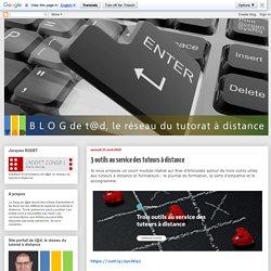Blog de t@d: 3 outils au service des tuteurs à distance