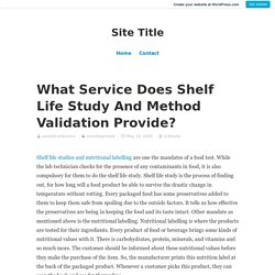 What Service Does Shelf Life Study And Method Validation Provide? – Site Title