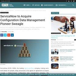 ServiceNow to Acquire Sweagle