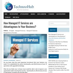 How Managed IT Services are Advantageous to Your Business?